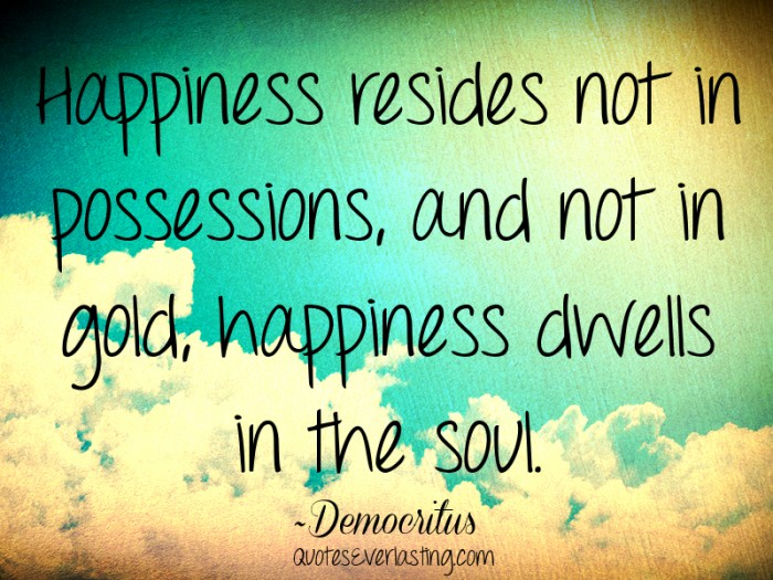 Happiness-dwells-in-the-soul-700x525